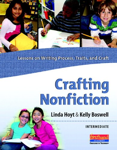 9780325037226: Crafting Nonfiction Intermediate: Lessons on Writing Process, Traits, and Craft (grades 3-5)