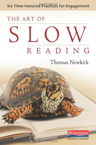 The Art of Slow Reading: Six Time-Honored: Thomas Newkirk
