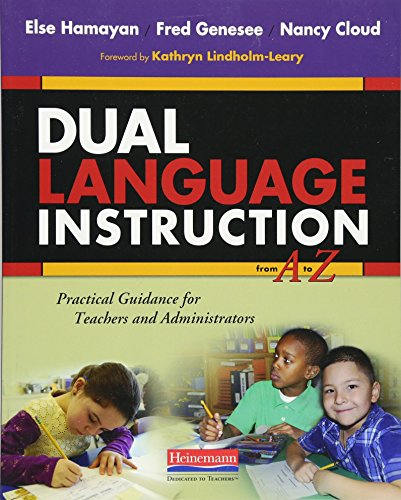 9780325042381: Dual Language Instruction from A to Z: Practical Guidance for Teachers and Administrators
