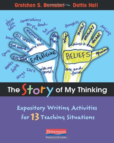 The Story of My Thinking: Expository Writing Activities for 13 Teaching Situations (032504239X) by Bernabei, Gretchen; Hall, Dorothy N