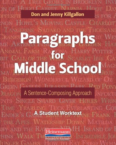Paragraphs for Middle School: A Sentence-Composing Approach: Killgallon, Don; Killgallon, Jenny