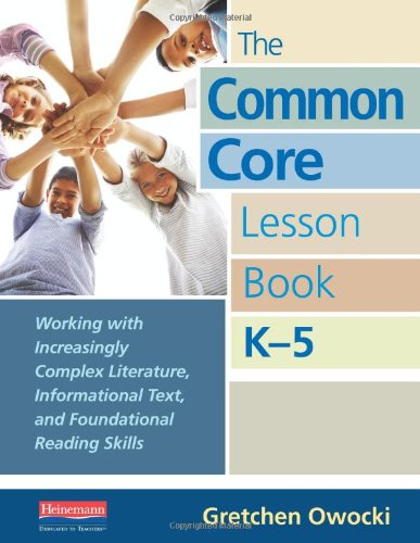 9780325042930: The Common Core Lesson Book, K-5: Working with Increasingly Complex Literature, Informational Text, and Foundational Reading Skills