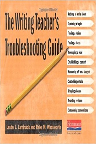 The Writing Teacher's Troubleshooting Guide (0325043418) by Lester L. Laminack; Reba M. Wadsworth