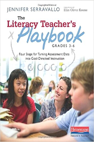 9780325043531: The Literacy Teacher's Playbook, Grades 3-6: Four Steps for Turning Assessment Data into Goal-Directed Instruction