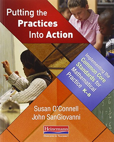 9780325046556: Putting the Practices Into Action: Implementing the Common Core Standards for Mathematical Practice, K-8