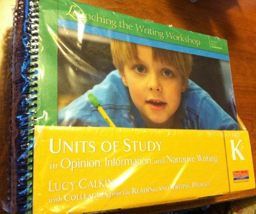 9780325047089: Units of Study in Opinion, Information, and Narrative Writing, Grade K (The Units of Study in Opinion, Information, and Narrative Writing Series)
