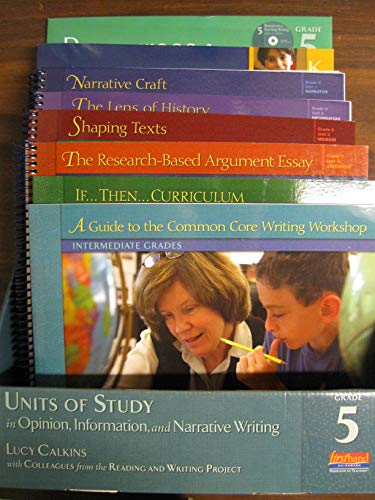 Units of Study in Opinion, Information, and: Lucy Calkins; Colleagues