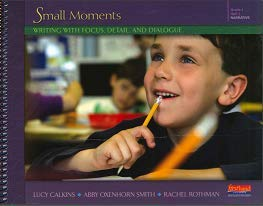 9780325047249: Small Moments: Writing with Focus, Detail, and Dialogue