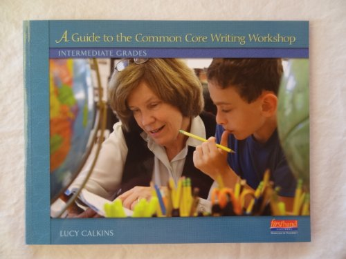 9780325047997: A Guide to the Common Core Writing Workshop, Intermediate Grades