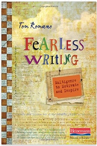 9780325048062: Fearless Writing: Multigenre to Motivate and Inspire