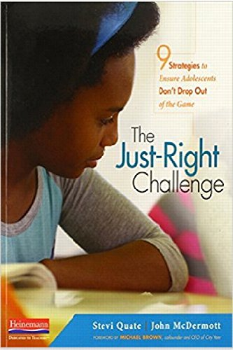 9780325049021: The Just-Right Challenge: 9 Strategies to Ensure Adolescents Don't Drop Out of the Game