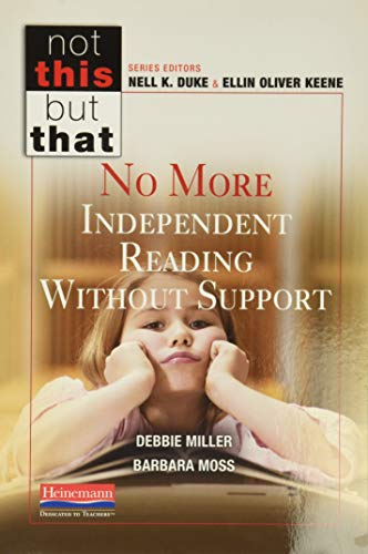9780325049045: No More Independent Reading Without Support (Not This But That)