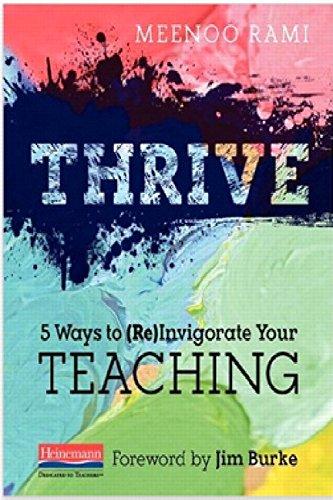 9780325049199: Thrive: 5 Ways to (Re)Invigorate Your Teaching