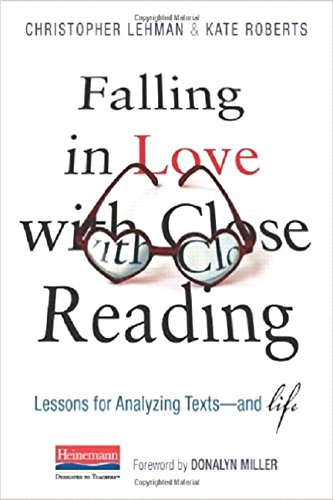 Falling in Love with Close Reading: Lessons for Analyzing Texts--And Life: Lehman, Christopher; ...