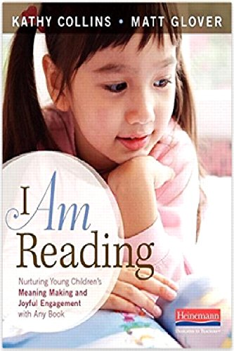 9780325050928: I Am Reading: Nurturing Young Children's Meaning Making and Joyful Engagement with Any Book