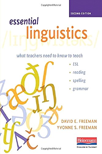 Essential Linguistics, Second Edition: What Teachers Need to Know to Teach ESL, Reading, Spelling, ...