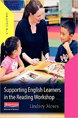 Supporting English Learners in the Reading Workshop: Moses, Lindsey