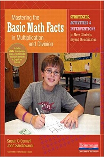 9780325059655: Mastering the Basic Math Facts in Multiplication and Division: Strategies, Activities & Interventions to Move Students Beyond Memorization