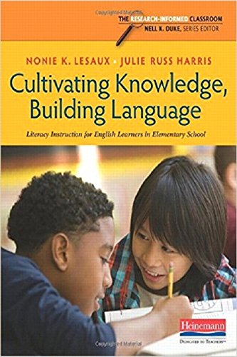 9780325062501: Cultivating Knowledge, Building Language: Literacy Instruction for English Learners in Elementary School (The Research Informed Classroom)