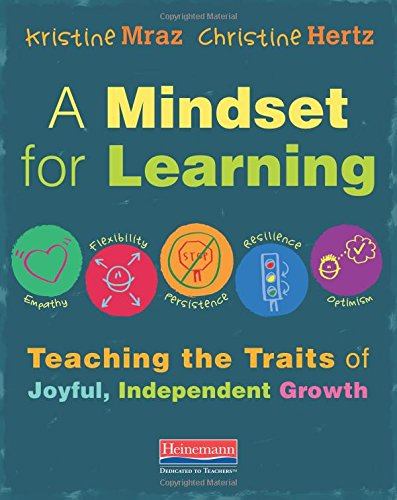 9780325062884: A Mindset for Learning: Teaching the Traits of Joyful, Independent Growth