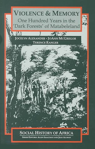 Violence & Memory (Social History of Africa) (0325070334) by Alexander, Jocelyn; Mcgregor, Joanne; Ranger, Terence
