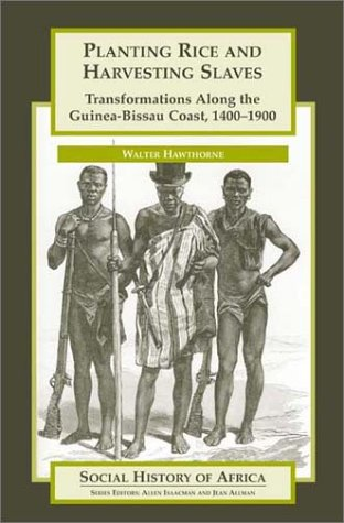 9780325070490: Planting Rice and Harvesting Slaves: Transformations along the Guinea-Bissau Coast,1400-1900 (Social History of Africa Series)