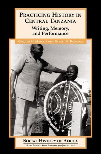 9780325070568: Practicing History in Central Tanzania: Writing, Memory, and Performance (Social History of Africa)