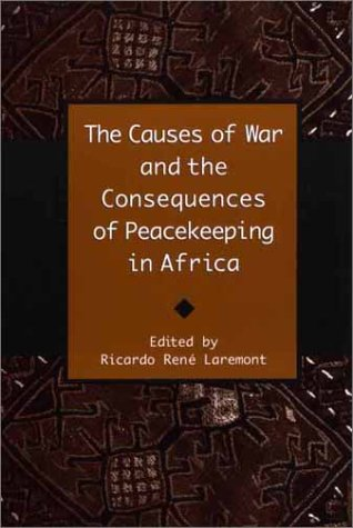 9780325070612: The Causes of War and the Consequences of Peacekeeping in Africa