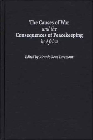 9780325070629: The Causes of War and the Consequences of Peacekeeping in Africa