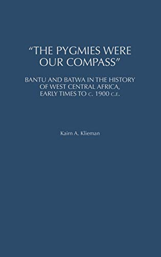 9780325071046: The Pygmies Were Our Compass: Bantu and Batwa in the History of West Central Africa, Early Times to c. 1900 C.E. (Social History of Africa)