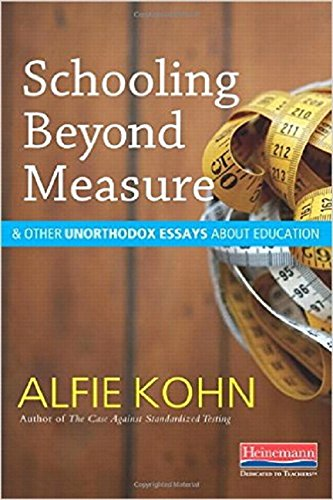 9780325074405: Schooling Beyond Measure and Other Unorthodox Essays About Education