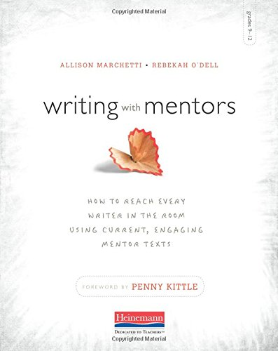 9780325074504: Writing with Mentors: How to Reach Every Writer in the Room Using Current, Engaging Mentor Texts