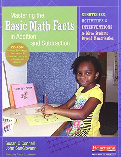 9780325074764: Mastering the Basic Math Facts in Addition and Subtraction: Strategies, Activities, and Interventions to Move Students Beyond Memorization