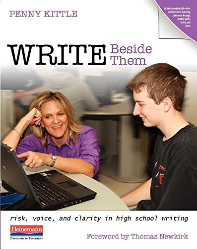 9780325078175: Write Beside Them: Risk, Voice, and Clarity in High School Writing