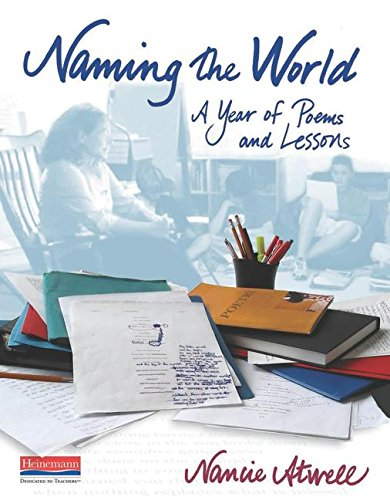 9780325089140: Naming the World: A Year of Poems and Lessons