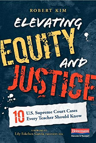 9780325092140: Elevating Equity and Justice: Ten U.S. Supreme Court Cases Every Teacher Should Know