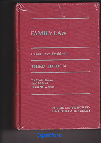 Family Law: Cases, Text, Problems, Third Edition,: Ira Mark Ellman,