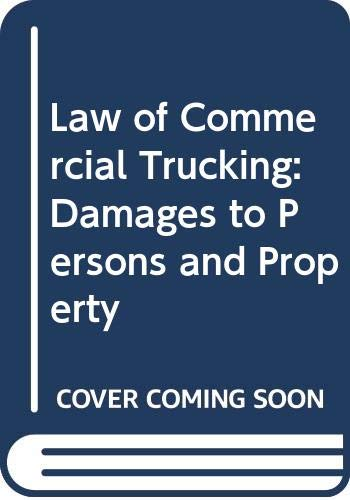 9780327003502: Law of Commercial Trucking: Damages to Persons and Property