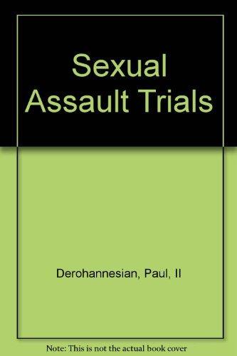 Sexual Assault Trials: Derohannesian, Paul, II
