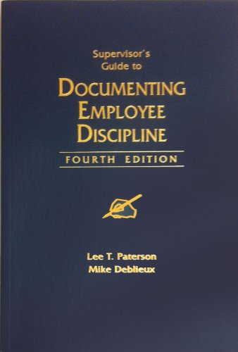 Supervisor's guide to documenting employee discipline: Lee T Paterson,