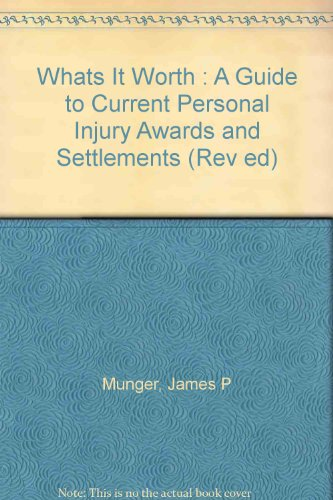 9780327013907: Whats It Worth : A Guide to Current Personal Injury Awards and Settlements (Rev ed)