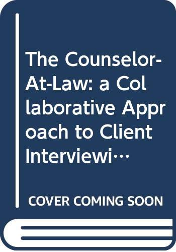The Counselor-At-Law: a Collaborative Approach to Client: Robert F. Cochran