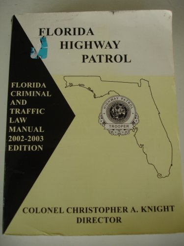 9780327036180: Florida Highway Patrol Florida Criminal and Traffic Law Manual 2002-2003 (Florida Highway Patrol Florida Criminal and Traffic Law Manual 2002-2003 Edition)