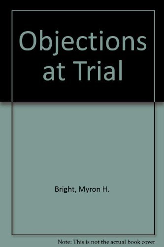 Objections at Trial (0327106816) by Myron H. Bright; Ronald L. Carlson; Edward J. Imwinkelried