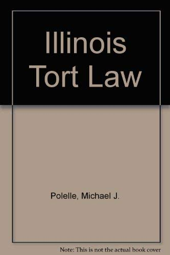 9780327109846: Illinois Tort Law