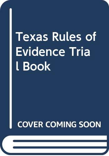 9780327133346: Texas Rules of Evidence Trial Book