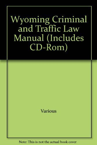 9780327151616: Wyoming Criminal and Traffic Law Manual (Includes CD-Rom)