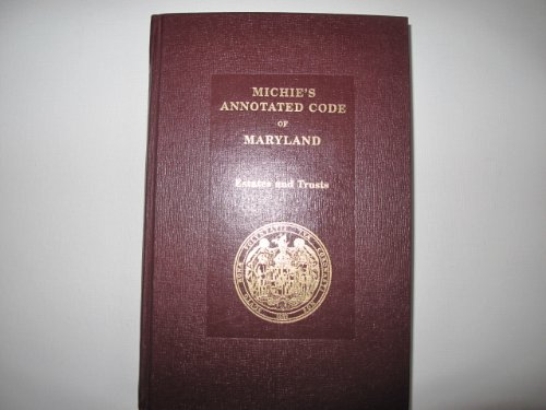 9780327158639: Michie's Annotated Code of Maryland (Estates and Trusts)