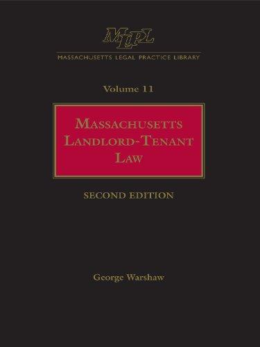 Massachusetts Legal Practice Library Volume 11: Massachusetts Landlord-Tenant Law (Massachusetts ...