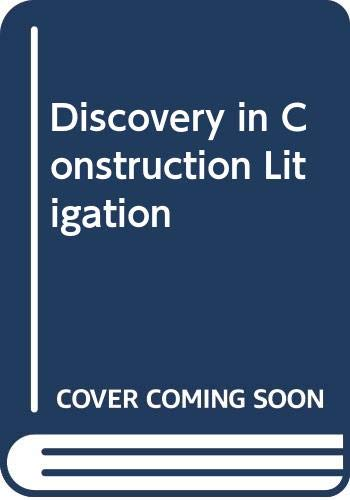 9780327162360: Discovery in Construction Litigation